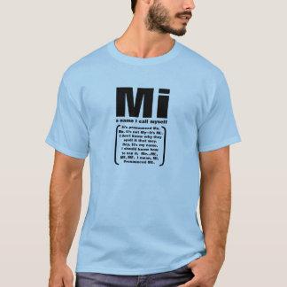 Mi, a name I call myself T-Shirt
