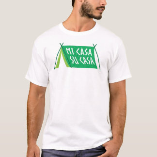 Mi Casa Su Casa - My House Your House Tent T-Shirt