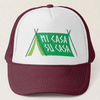 Mi Casa Su Casa - My House Your House Tent Trucker Hat