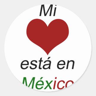 Mi Corazon Esta En Mexico Round Sticker