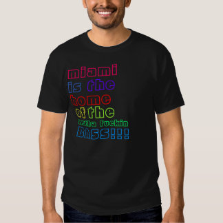 miami, is, the, home , of, the, mutha fuckin, B... Shirt