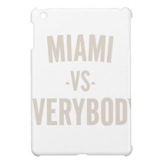 Miami Vs Everybody iPad Mini Case