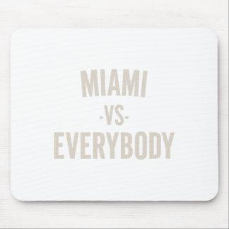 Miami Vs Everybody Mouse Pad