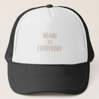 Miami Vs Everybody Trucker Hat