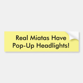 "Miata Bumper Sticker ""Real Miatas Have Pop-Ups!"""