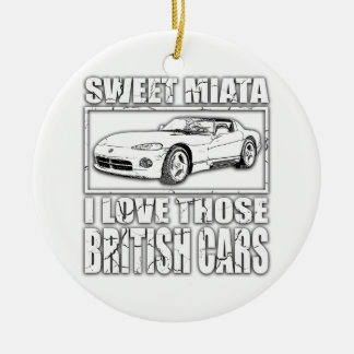 Miata Viper british car joke Round Ceramic Ornament