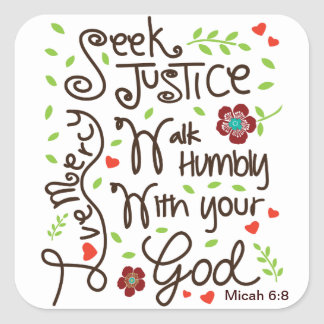 Micah 6:8 Seek Justice Love Mercy Square Sticker