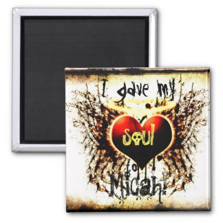 MicahHeartSoulRustic, I gave my, soul, to, Micah! Magnet
