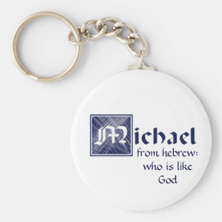 Michael, from Hebrew: who is like God Keychain