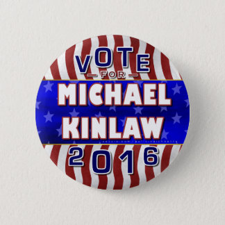 Michael Kinlaw President 2016 Election Republican 2 Inch Round Button