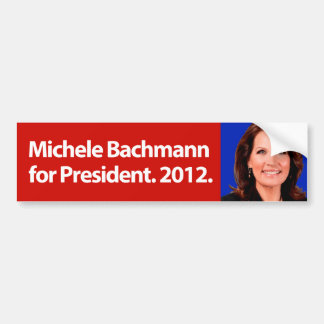 Michele Bachmann for President. 2012. Bumper Sticker