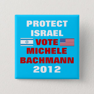 Michele Bachmann Israel 2012 2 Inch Square Button