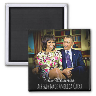 Michelle & Barack Obama Already Made America Great Magnet