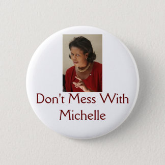 Michelle Obama, Don't Mess With Michelle 2 Inch Round Button