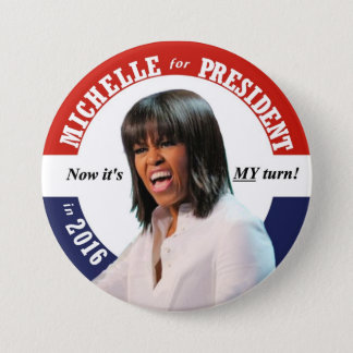Michelle Obama for President in 2016 3 Inch Round Button