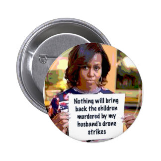 Michelle Obama has something to say...not! 2 Inch Round Button