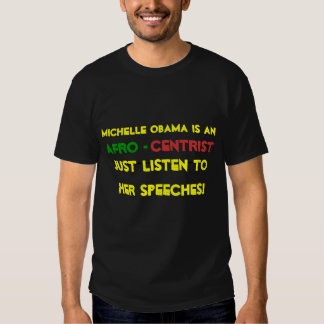 Michelle Obama is an , ______________, Afro, ce... Tee Shirts