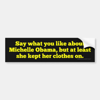 Michelle Obama Kept Her Clothes On Bumper Sticker