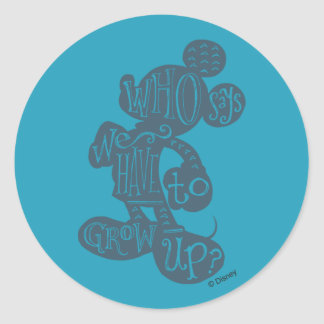 Mickey | Who Says We Have To Grow Up? Round Sticker