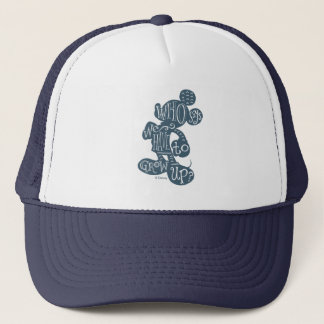 Mickey | Who Says We Have To Grow Up? Trucker Hat