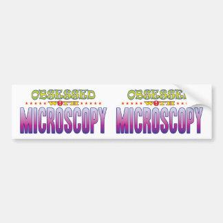 Microscopy 2 Obsessed Bumper Sticker