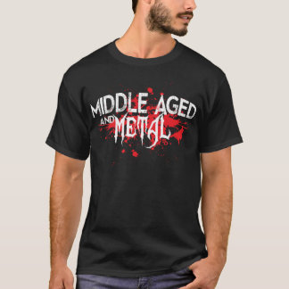 middle aged and metal T-Shirt