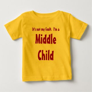 Middle Child Baby T-Shirt