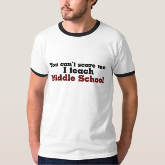 Middle school teacher humor T-Shirt