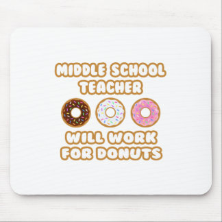 Middle School Teacher Will Work For Donuts Mouse Pad