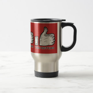 Midwestern lingo you betcha thumbs up sign 15 oz stainless steel travel mug