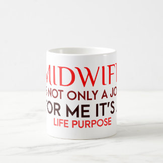 Midwife it's a life purpose - Midwife Quotes Coffee Mug