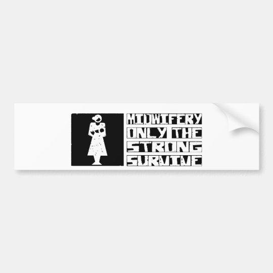 Midwife Survive Bumper Sticker