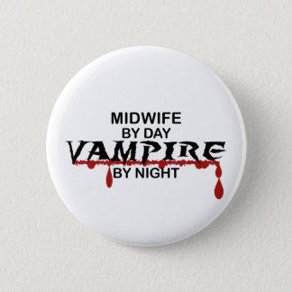 Midwife Vampire by Night 2 Inch Round Button