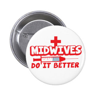 MIDWIVES do it better Pinback Buttons