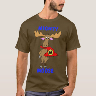 Mighty Moose T-Shirt