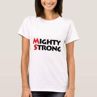 Mighty Strong T-Shirt