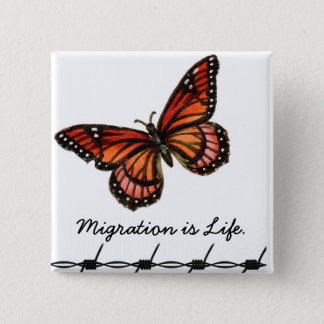 Migration is Life w/ butterfly & barbed wire 2 Inch Square Button