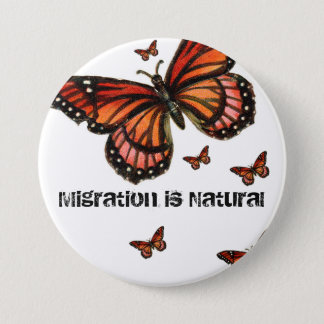 Migration is Natural Monarch 3 Inch Round Button