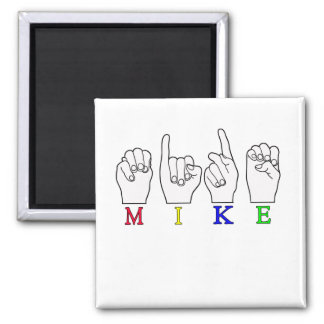 MIKE FINGERSPELLED NAME ASL MAGNET