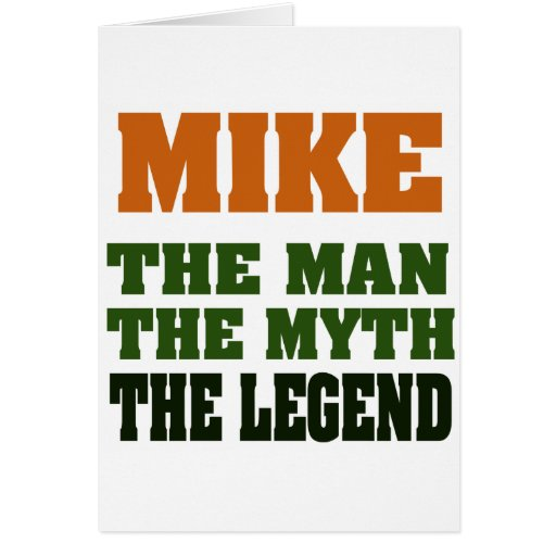 MIKE - the Man, the Myth, the Legend Card