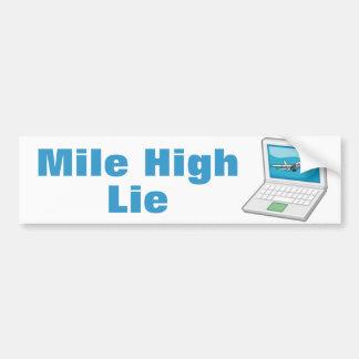 Mile High Lie Bumper Sticker