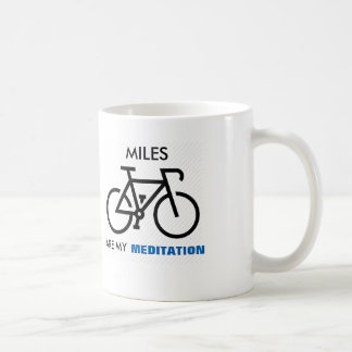 Miles Are My Meditation Coffee Mug