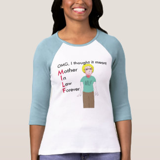 MILF - Mother in Law Forever? T Shirt