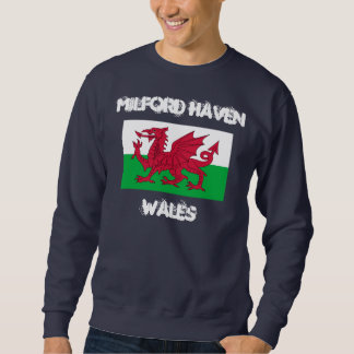 Milford Haven, Wales with Welsh flag Sweatshirt