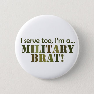 Military Brat-serve too Button