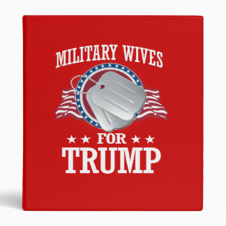 MILITARY WIVES FOR TRUMP 3 RING BINDER