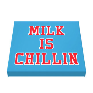 Milk Is Chillin Gallery Wrapped Canvas