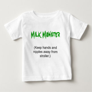 Milk Monster, (Keep hands and nipples away from... Baby T-Shirt