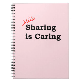 Milk sharing is caring with red and black writing notebook