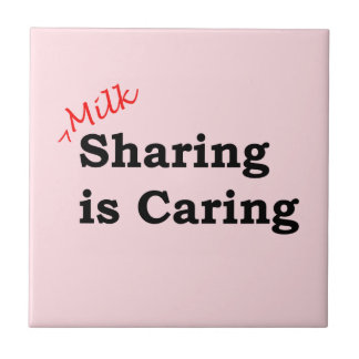 Milk sharing is caring with red and black writing tile